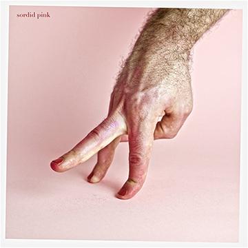 Sordid Pink - Sordid Pink