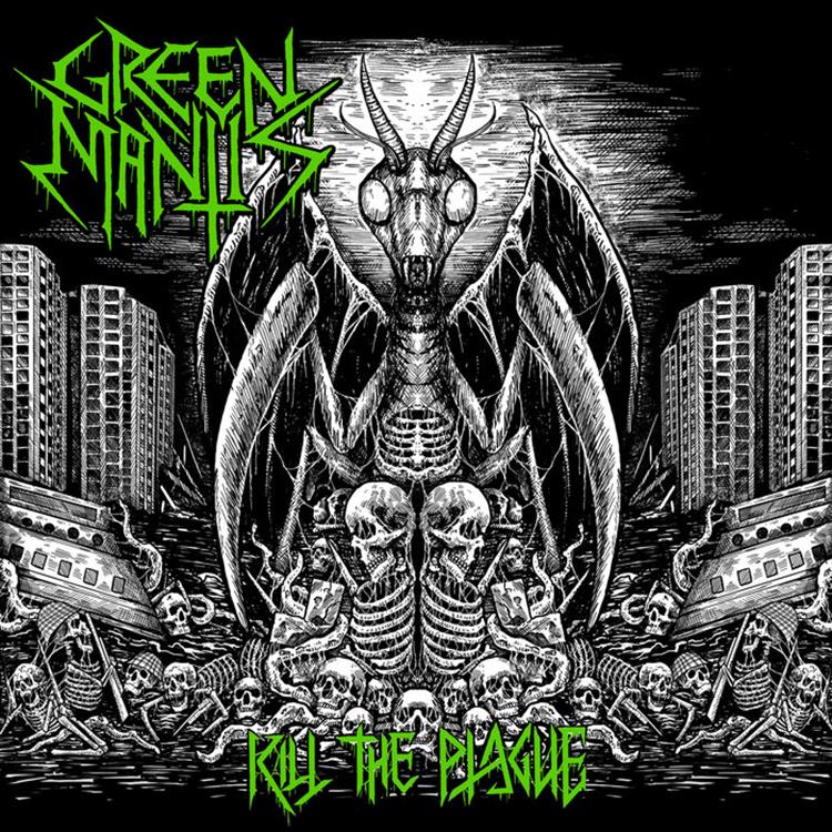 Green Mantis - Kill The Plague