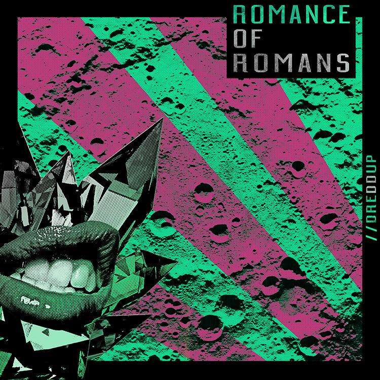 Dreddup - Romance of Romans