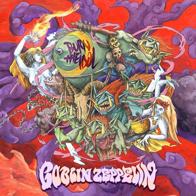 Goblin Zeppelin - Burn the Idol
